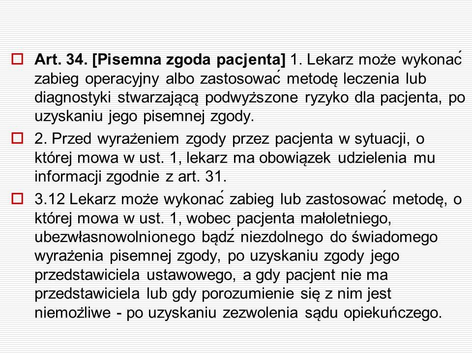 Art. 34. [Pisemna zgoda pacjenta] 1